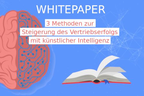 """WOGRA Whitepaper: """"3 Methoden zur Steigerung des Vertriebserfolgs mit künstlicher Intelligenz"""""""